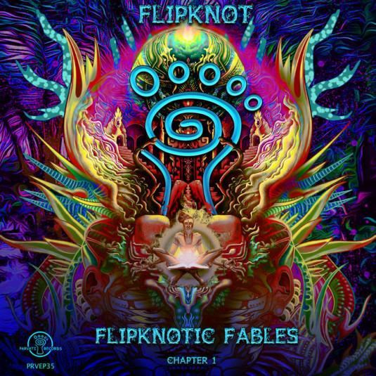 Parvati Records - FLIPKNOT - Flipknotic Fables - Chapter 1