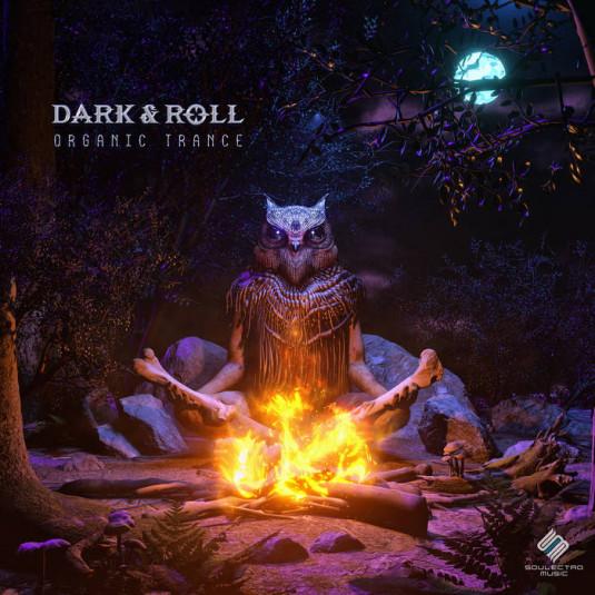 Soulectro Music - DARK, ROLL - Organic Trance