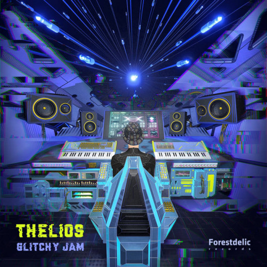 Forestdelic Records - THELIOS - Glitchy Jam