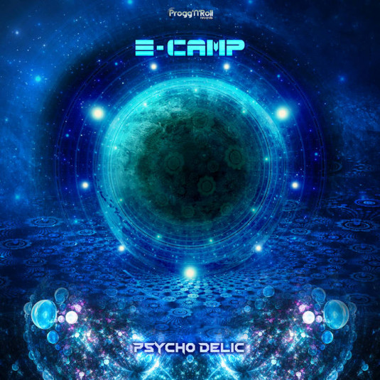 ProggNRoll Records - E-CAMP - Psycho Delic