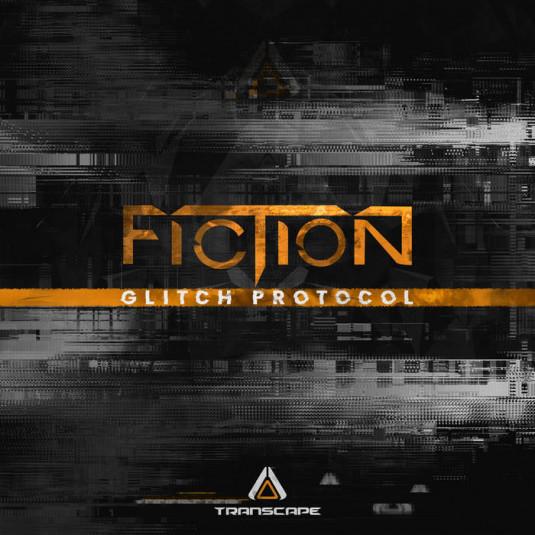 Transcape Records - FICTION - Glitch Protocol