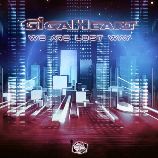 Plan B Records - GIGAHEART - We Are Lost Way