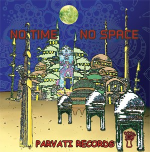 Parvati Records - .Various - No Time No Space