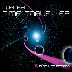 Blacklite Records - NUKLEALL - Time Travel