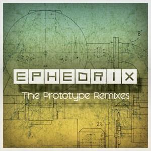 Dacru Records - EPHEDRIX - The Prototype Remixes