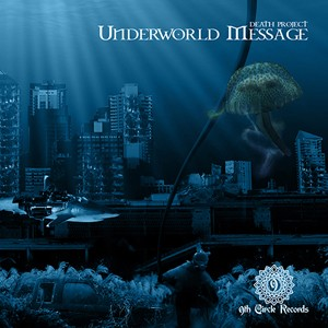 9th Circle Records - DEATH PROJECT - Underworld Message