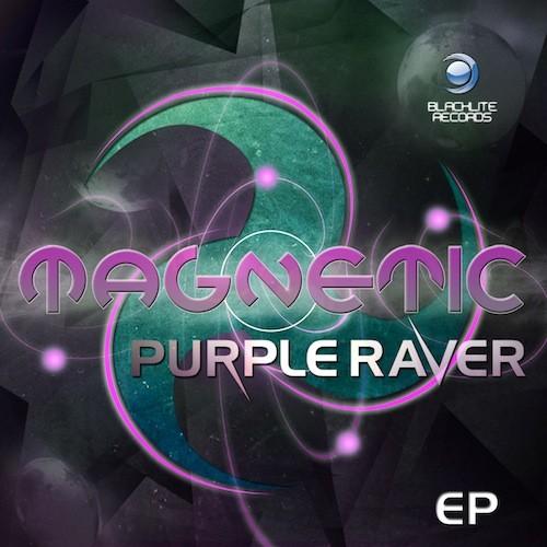 Blacklite Records - PURPLE RAVER - Magnetic
