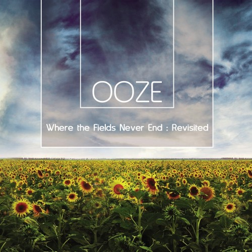 Aleph Zero Records - OOZE - Where The Fields Never End : Revisited