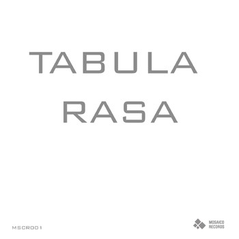 Mosaico Records - .Various - Tabula Rasa
