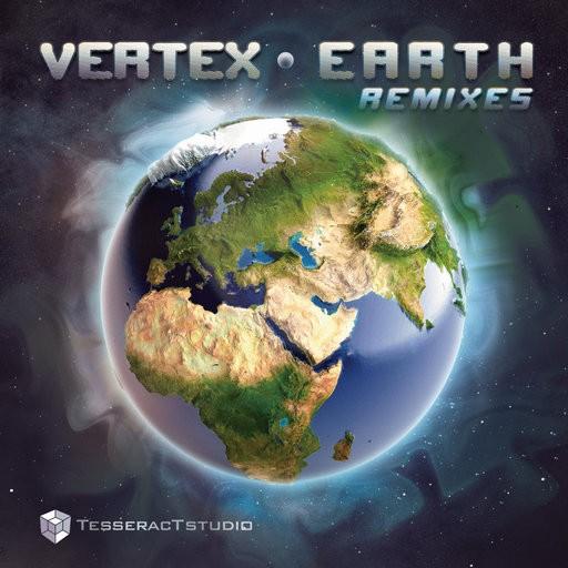Tesseractstudio - VERTEX - Earth Remixes