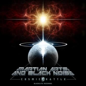 Blacklite Records - MARTIAN ARTS & BLACK NOISE - Cosmic Rattle