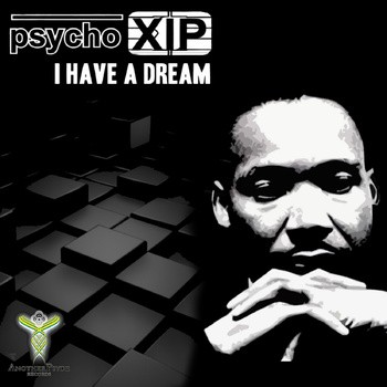 Another Psyde Records - PSYCHO XIP - I Have A Dream