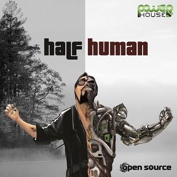 Power House - OPEN SOURCE - Half Human (pwrep135)