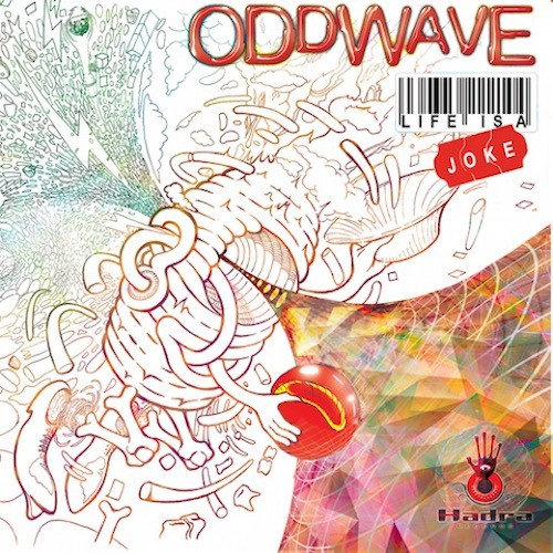 Hadra Records - ODDWAVE - Life Is A Joke