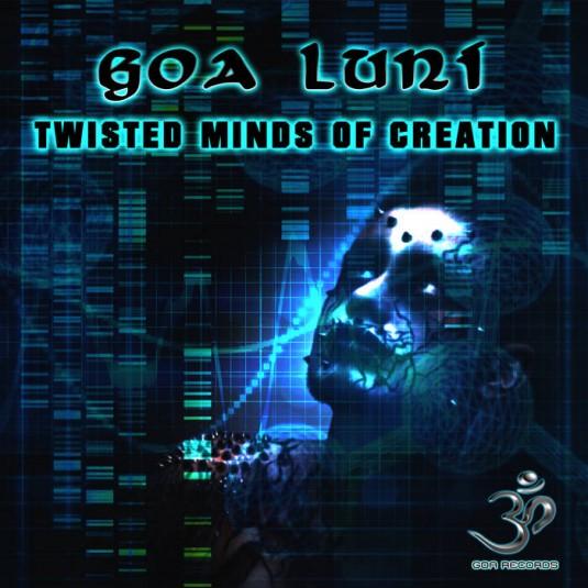 Goa Records - GOA LUNI - Twisted Minds of Creation (goaep209)