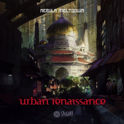 Sangoma Records - NEBULA MELTDOWN - Urban Renaissance