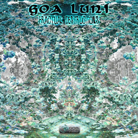 Goa Records - GOA LUNI - Fractual Destructions