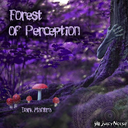 Juicy Noise Records - DARK MANTRA - Forest of Perception