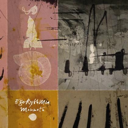 Iboga Records - EGORYTHMIA - Mammoth