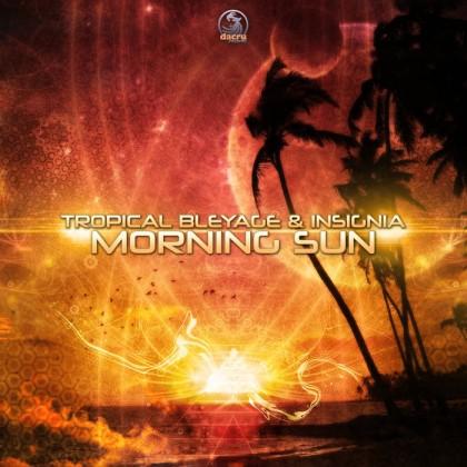 Dacru Records - TROPICAL BLEYAGE, INSIGNIA - Morning Sun