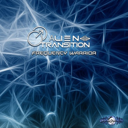 Geomagnetic.tv - ALIEN TRANSITION - Frequency Warrior