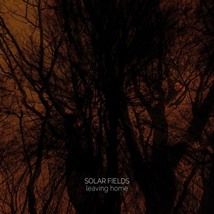 Sidereal - SOLAR FIELDS - Leaving Home