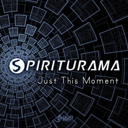 Goa Records - SPIRITURAMA - Just This Moment