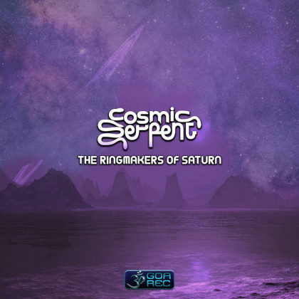 Goa Records - COSMIC SERPENT - The Ringmakers Of Saturn