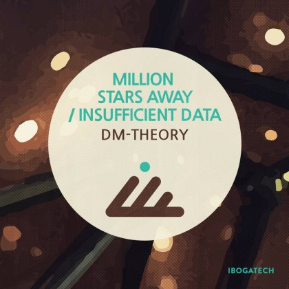 IBOGATECH - DM-THEORY - Million Stars Away / Insufficient Data