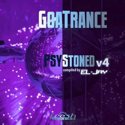 Fresh Frequencies - .Various - GoaTrance PsyStoned v4 (compiled by EL-Jay)