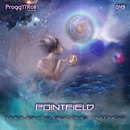 ProggNRoll Records - POINTFIELD - Thoughts Become Things