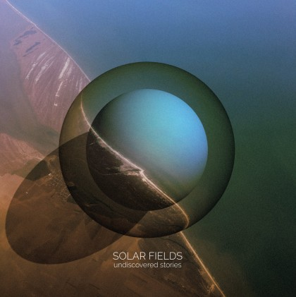 Sidereal - SOLAR FIELDS - Undiscovered Stories