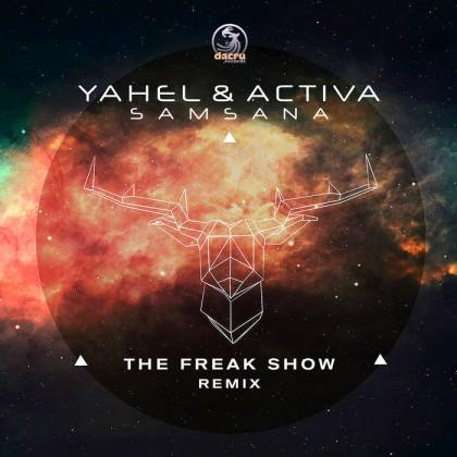 Dacru Records - YAHEL, ACTIVA - Samsana (The Freak Show Remix)