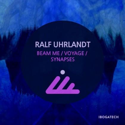 IBOGATECH - RALF UHRLANDT - Beam Me / Voyage / Synapses