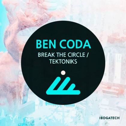 IBOGATECH - BEN CODA - Break the Circle / Tektoniks