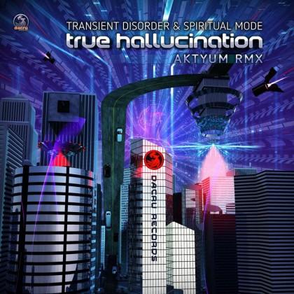 Dacru Records - TRANSIENT DISORDER, SPIRITUAL MODE - True Hallucination (Aktyum Remix)