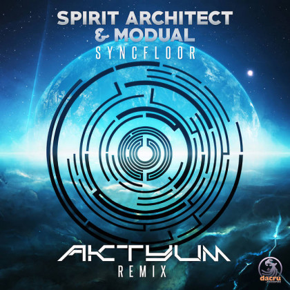 Dacru Records - SPIRIT ARCHITECT, MODUAL - Syncfloor (Aktyum Remix)