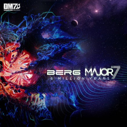 DM7 Records - BERG, MAJOR7 - 6 Million Years