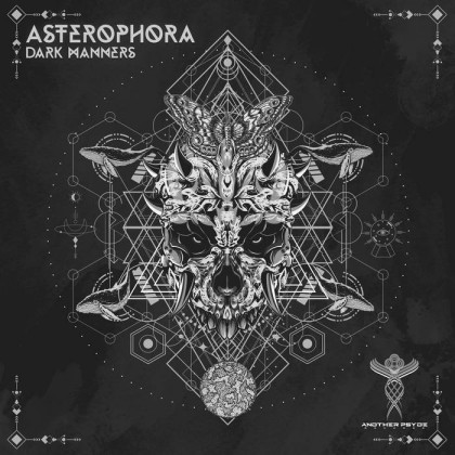 Another Psyde Records - ASTEROPHORA - Dark Manners