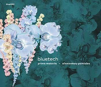 Aleph Zero Records - BLUETECH - Elementary Particles & Prima Materia