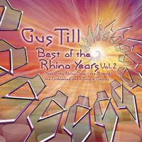 Sonic Dragon Records - GUS TILL - Best Of The Rhino Years Vol. 2