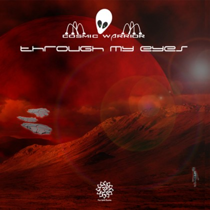 Free Spirit Records - COSMIC WARRIOR - Through My Eyes