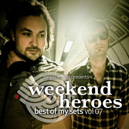 Iboga Records - WEEKEND HEROES - Best of our sets Vol. 07