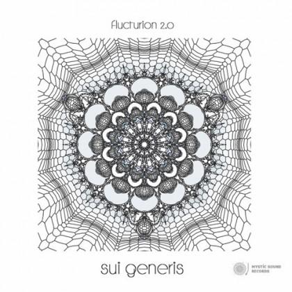 Mystic Sound Records - FLUCTURION 2.0 - Sui Generis