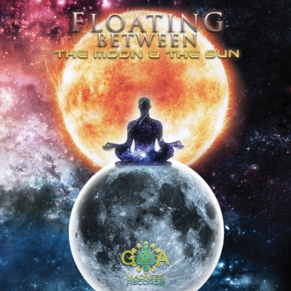 Goa Madness Records - .Various - Floating Between The Moon & The Sun