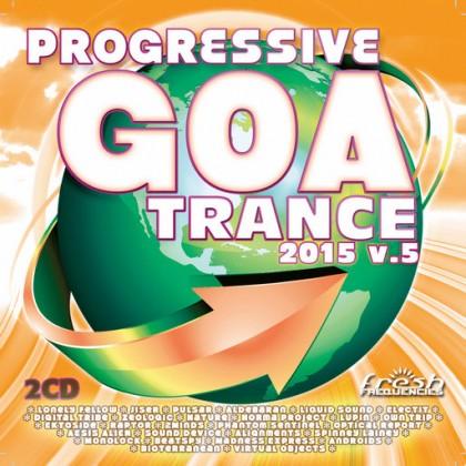 Fresh Frequencies - .Various - Progressive Goa Trance 2015 Vol 5