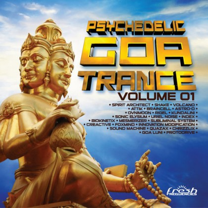 Fresh Frequencies - .Various - Psychedelic Goa Trance Vol 1