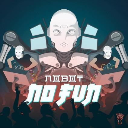 Parvati Records - NOBOT - No Fun
