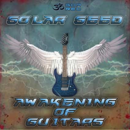 Goa Records - SOLAR SEEDS - Awakening of Guitars