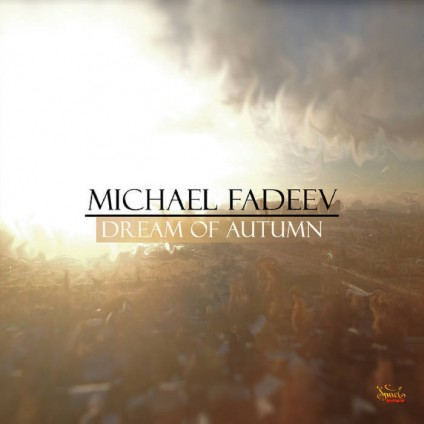 Spaceradio Records - MICHAEL FADEEV - Dream of Autumn
